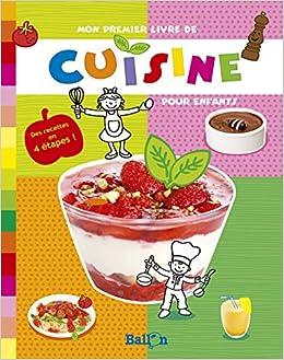 Mon Premier Livre De Cuisine Pour Enfants Amazon Ca