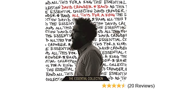 O Praise Him All This For A King By David Crowder Band On Amazon