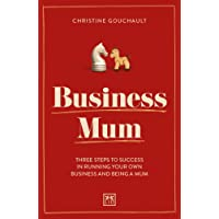 Business Mum: Three steps to success in running your own business and being a mum