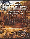 img - for CHEROKEE CHIEF BLACK HAWK AND HIS DESCENDANTS - BOOK 2: PHOTO ALBUM: - ROWAN COUNTY, NC - book / textbook / text book