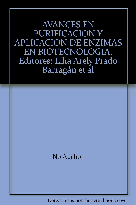 AVANCES EN PURIFICACION Y APLICACION DE ENZIMAS EN BIOTECNOLOGIA ...