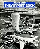 The Airport Book, Martin Greif, 0831701501