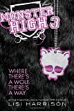 Monster High: Where There's a Wolf, There's a Way, Lisi Harrison, 0316099198