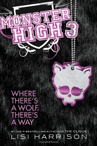 Where There's a Wolf, There's a Way (Monster High, Book 3) ebook