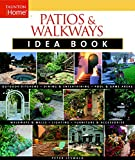 Patio Designs Patios & Walkways Idea Book (Taunton Home Idea Books)