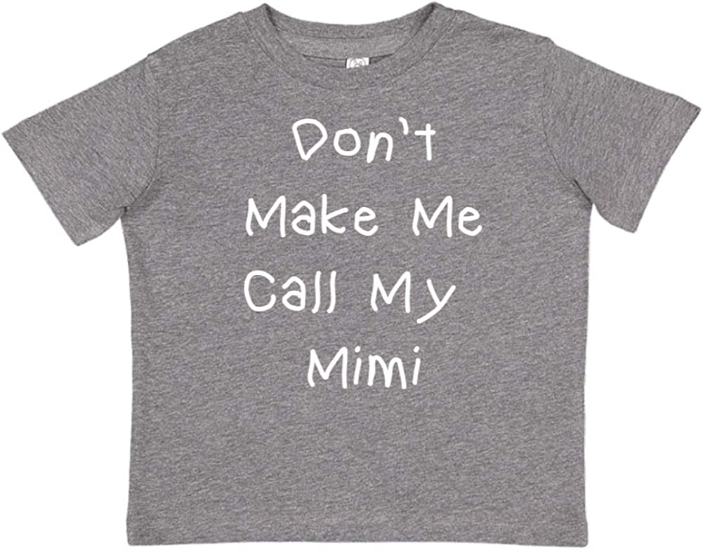 Dont Make Me Call My Mimi Toddler//Kids Short Sleeve T-Shirt