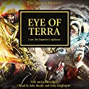 Eye of Terra: The Horus Heresy, Book 35 Audiobook by David Annandale, John French, Graham McNeill, Guy Haley, Gav Thorpe, Aaron Dembski-Bowden Narrated by John Banks
