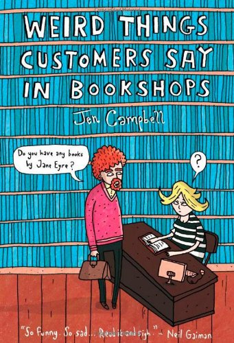 """Weird Things Customers Say in Bookshops"" av Jen Campbell"