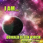 I Am... | Donald Allen Kirch
