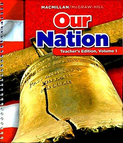 Our Nation Teacher's Edition (Macmillan/McGraw-Hill Social Studies, Gade 5 Volume 1)