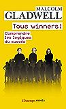 Tous winners !: Comprendre les logiques du succès