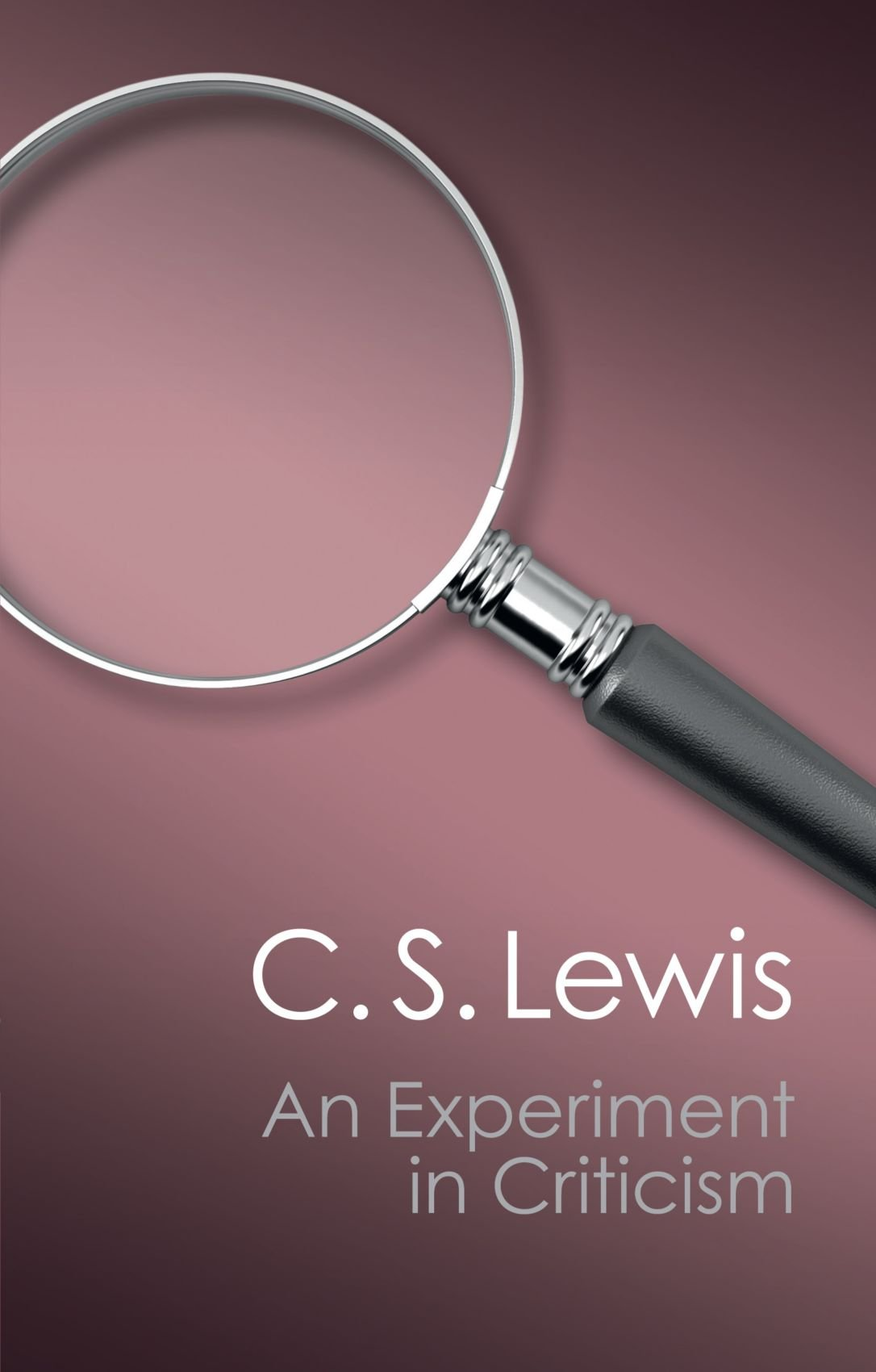 "CS Lewis ""An Experiment in Criticism"""