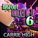 Bigfoot Knocked Me Up 6: Human Cow / Pregnancy Erotica | Carrie High