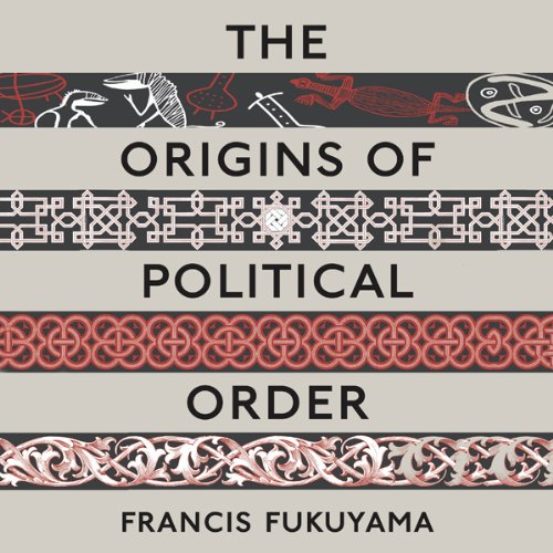 The Origins of Political Order: From Prehuman Times to the French Revolution cover