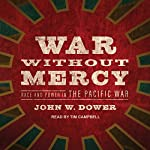 War Without Mercy: Race and Power in the Pacific War | John W. Dower