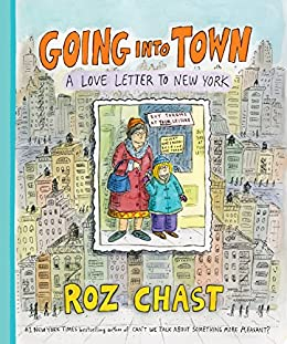 Amazon going into town a love letter to new york ebook roz going into town a love letter to new york by chast roz fandeluxe Gallery
