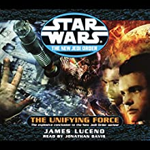 Star Wars: The New Jedi Order: Unifying Force Audiobook by James Luceno Narrated by Jonathan Davis