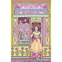 Die Glücksbäckerei – Die magische Zeit (German Edition)