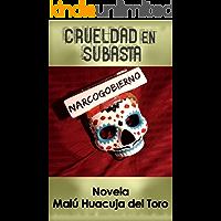 Crueldad en subasta: Novela de misterio sobre informática y narcopolítica