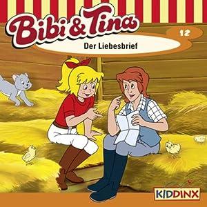 Der Liebesbrief (Bibi und Tina 12) Hörspiel