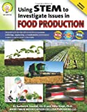 Using STEM to Investigate Issues in Food Production, Barbara R. Sandall and Abha Singh, 1580375790