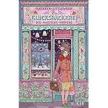 Die Glücksbäckerei – Die magische Prüfung (German Edition)