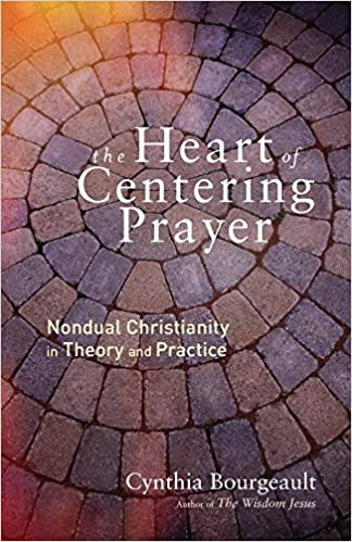 Image result for The Heart of Centering Prayer: Nondual Christianity in Theory and Practice