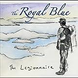 Legionnaire by Royal Blue (2011-10-11?