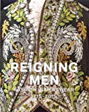 Reigning Men: Fashion In Menswear, 1715-2015