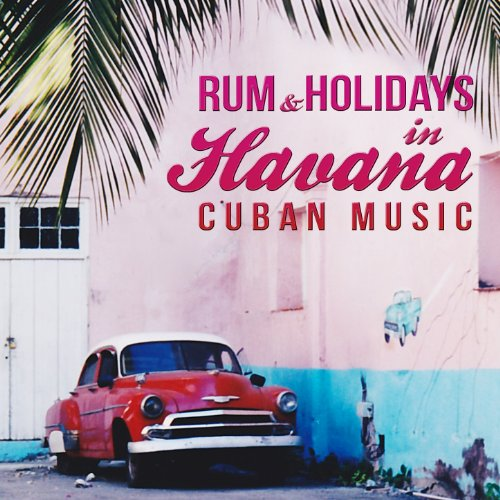 Rum and Holidays in Havana. Cuban Music