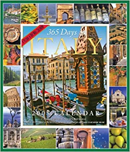 365 days in italy calendar 2008 picture a day wall calendars