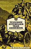 Tennessee Antebellum Trail Guidebook, David R. Logsdon, 0962601888
