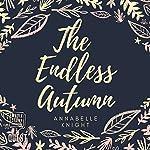 The Endless Autumn   Annabelle Knight