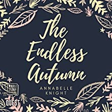 The Endless Autumn Audiobook by Annabelle Knight Narrated by Rebecca Courtney