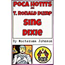 Poca Hotits and T. Ronald Dump Sing Dixie: The Smutpunk Story of the Republican Meltdown