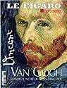 le figaro hors-série; Vincent Van Gogh, le soleil noir de la mélancolie par Figaro