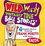 All About Faith (Wild & Wacky Totally True Bible Stories)