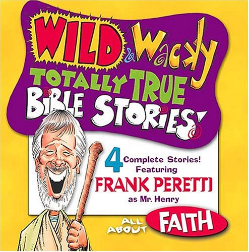All About Faith (Wild & Wacky Totally True Bible Stories) - Totally Tape