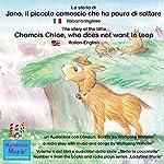 La storia di Jana, il piccolo camoscio che ha paura di saltare: Italiano-Inglese / The story of the little Chamois Chloe, who does not want to leap: Italian-English (Bella la coccinella / Ladybird Marie 4) | Wolfgang Wilhelm