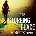 The Stopping Place Audiobook by Helen Slavin Narrated by Jane Slavin