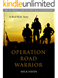 Operation Road Warrior (Short Story): A Real SEAL Story 1 (The Real SEAL Stories)