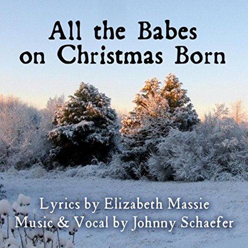 All the Babes On Christmas Born (Christmas Muic)