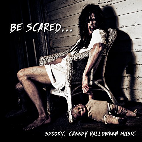 Be Scared… Spooky, Creepy Halloween Music (Horror Movie