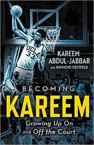 pretty nice c06f4 4eaa4 Becoming Kareem  Growing Up On and Off the Court  Kareem Abdul-Jabbar,  Raymond Obstfeld  9780316555388  Amazon.com  Books