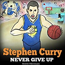 Stephen Curry: Never Give Up Audiobook by Stephen Herman Narrated by Steven W. Johnston
