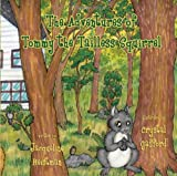 The Adventures of Tommy the Tailless Squirrel, Jacqueline Heistman, 160494434X