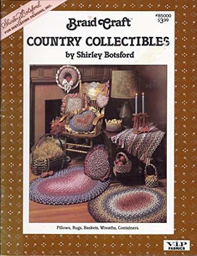 Braid Craft Country Collectibles (#85000) AND Country Kitchen (#86000) AND Country Baby (#87000) - SET OF THREE BOOKLETS
