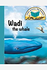 Wadi the whale: Little stories, big lessons (Sea Stories) Paperback