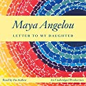 Letter to My Daughter Audiobook by Maya Angelou