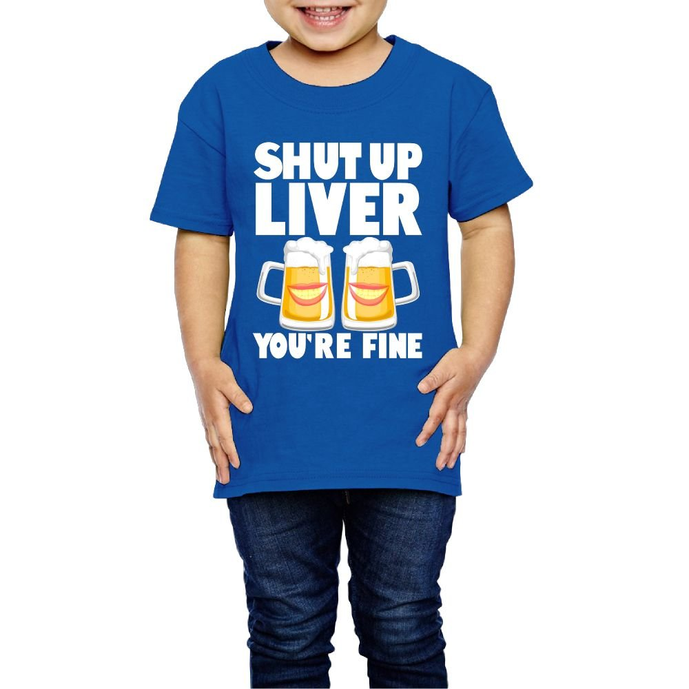 Qwiefs-saw Girls Shut up Liver You're Fine T Shirts for Birthday 3 Toddler